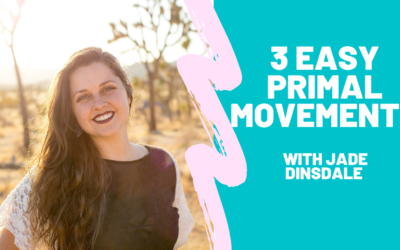Video: 3 Easy Primal Movements for Better Balance and Functioning in the Body